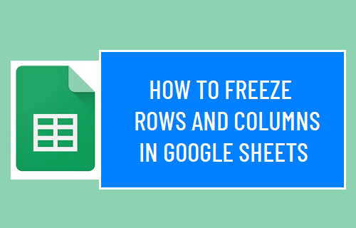 Freeze Rows and Columns in Google Sheets