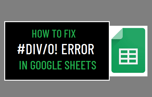 Fix #DIV/0! Error in Google Sheets