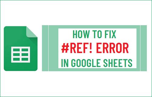 Fix #REF! Error in Google Sheets